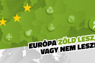MIÉRT SZAVAZZ AZ LMP-re ÉRDEN IS: Európa zöld lesz, vagy egyáltalán nem fog létezni!