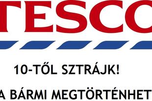 Tesco-sztrájk: ne keljen útra, mielőtt felhívja őket! Ellentmondásos hírek az áruházakból