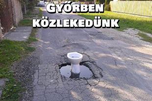 GYŐRBEN NEM SZARUL CSINÁLJÁK MEG A KÁTYÚT, hanem vécével!