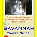 ;ONLINE; Savannah, Georgia Travel Guide - Sightseeing, Hotel, Restaurant & Shopping Highlights (Illustrated). puertas PIECES Implika NIGHT Related
