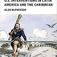 A Short History Of U.S. Interventions In Latin America And The Caribbean (Viewpoints / Puntos De Vista) Ebook Rar