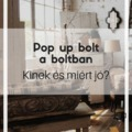 Pop up bolt a boltban - 1. rész