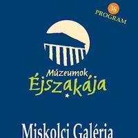 Múzeumok Éjszakája á la Miskolc