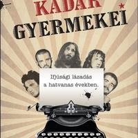 Horváth Sándor: Kádár gyermekei - (részlet)
