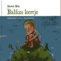 Markó Béla: Balázs kertje
