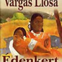 Mario Vargas Llosa: Édenkert a sarkon túl