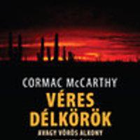 Cormac McCarthy:  Véres délkörök