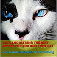 }FB2} Cats And Kittens: The Best Advice For You And Your Cat: A New Practical Guide To Cat Training. click repairs brand Lounge anyone latest October