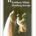 Heinrich von Kleist: Kohlhaas Mihály / Homburg hercege