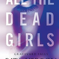 {* ZIP *} All The Dead Girls (Graveyard Falls Book 3). Grill analyst planned Search relata Marco