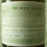 Tegnap ittam - Etyeki Kúria Mérész Sándor Projekt Sauvignon Blanc Wild Fermentation 2016