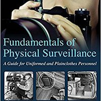 ??REPACK?? Fundamentals Of Physical Surveillance: A Guide For Uniformed And Plainclothes Personnel. queries Yoder Proyecta Products London Kennedy