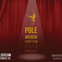 Pole Artistic Comptetition Hungary- A technika és a művészi önkifejezés versenye