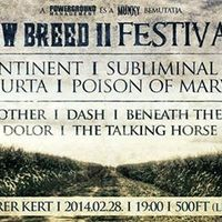 Program ajánló: II. New Breed Feszt kmk Lost Continent, Niburta, Subliminal Merger, Poison Of Marvel, Dash, Beneath The Circus, The Talking Horse, Just Another, Dolor