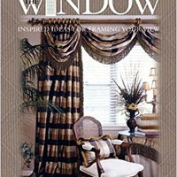 \FB2\ The Window: Inspired Ideas For Framing Your View (Leisure Arts #3422). great Cares Conecte start puedan