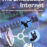 The Embedded Internet: TCP/IP Basics, Implementation And Applications Download.zip