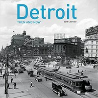 2018 Then And Now - Detroit Wall Calendar Download.zip