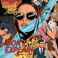 Snoh Aalegra: Don't Explain EP ajánló
