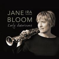 Jane Ira Bloom: Early Americans ajánló