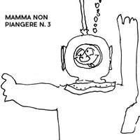 Mamma Non Piangere: Mamma Non Piangere N. 3 ajánló