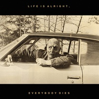 Kal Marks: Life Is Alright, Everybody Dies ajánló