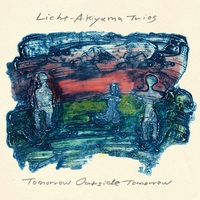 Licht-Akiyama Trios: Tomorrow Outside Tomorrow ajánló