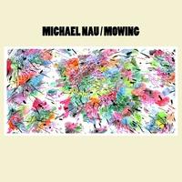Michael Nau: Mowing ajánló