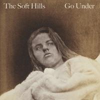 The Soft Hills: Go Under ajánló