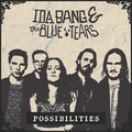 Ida Bang & The Blue Tears: Possibilities ajánló