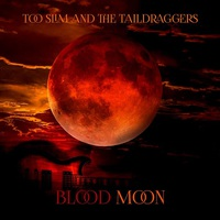 Too Slim and the Taildraggers: Blood Moon ajánló