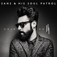 San2 & His Soul Patrol: Hold On ajánló