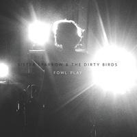 Sister Sparrow & The Dirty Birds: Fowl Play ajánló