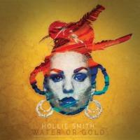 Hollie Smith: Water or Gold ajánló
