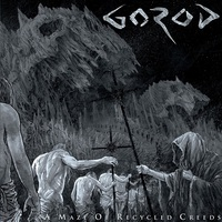 Gorod: A Maze of Recycled Creeds ajánló