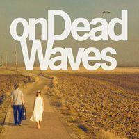 On Dead Waves: On Dead Waves ajánló