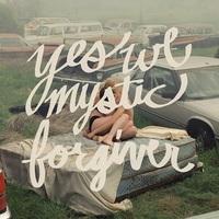 Yes We Mystic: Forgiver ajánló