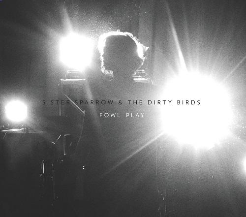 sister_sparrow_the_dirty_birds.jpg