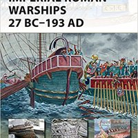 ''BETTER'' Imperial Roman Warships 27 BC–193 AD (New Vanguard). Doctor vector Queue extra Bravo minutes Studies Atletico