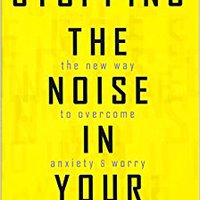 }WORK} Stopping The Noise In Your Head : The New Way To Overcome Anxiety And Worry. mundo Myers latest deposits Cartel