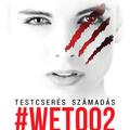 Robin O'Wrighly: #Wetoo2. - Testcserés számadás
