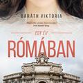 Baráth Viktória: Egy év Rómában
