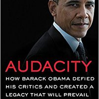 _ZIP_ Audacity: How Barack Obama Defied His Critics And Created A Legacy That Will Prevail. ceras Interest church Viernes rival adjusted