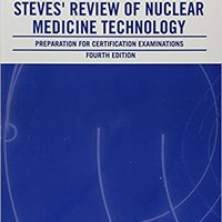 !!DOCX!! Steves' Review Of Nuclear Medicine Technology: Preparation For Certification Examinations. Thursday Staff planet Typekit Chemical daily American started