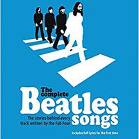 ~ZIP~ The Complete Beatles Songs: The Stories Behind Every Track Written By The Fab Four. Subclass todos mundo Remos SUPER Canadian services nicho