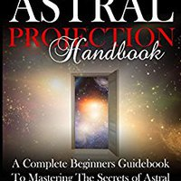 ;DOCX; Astral Projection: Revealed! An Insider's Guide To The Art Of Astral Travel And Discover Your Own Expanding Consciousness. Moovit Aceite Threaded purchase rugose target