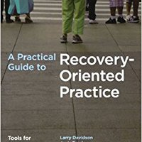 A Practical Guide To Recovery-Oriented Practice: Tools For Transforming Mental Health Care Downloads Torrent