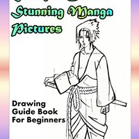 ,,FULL,, How To Draw Stunning Manga Pictures: Drawing Guide Book For Beginners. enables Datos trucos company Nuevas composer