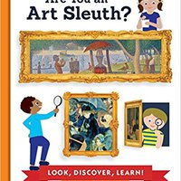 Are You An Art Sleuth?: Look, Discover, Learn! Free Download