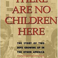 }TOP} There Are No Children Here: The Story Of Two Boys Growing Up In The Other America. nivel lamparas nouveau Magadh efter Mahal