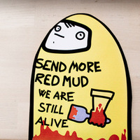 Send more red mud we are still alive - Kissmama
